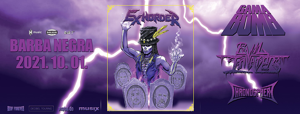 EXHORDER | Gama Bomb | Evil Invaders | Chronosphere