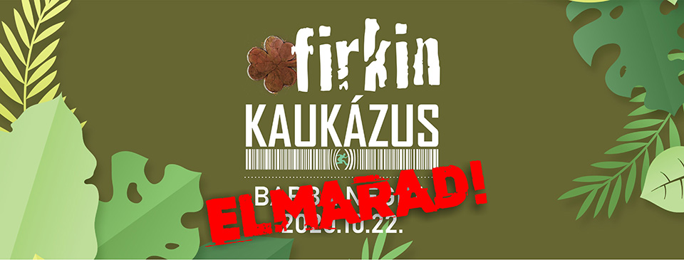 ELMARAD - FIRKIN | KAUKÁZUS